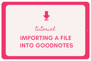 How to Import a File or PDF into GoodNotes