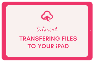 4 Ways to Transfer a File onto your iPad