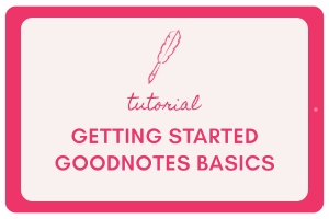 Key GoodNotes Features to Know for Digital Planning and Journaling
